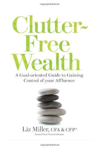 9780985568405: Clutter-Free Wealth