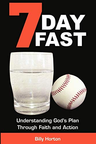 9780985569938: 7 Day Fast: Understanding God's Plan Through Faith and Action