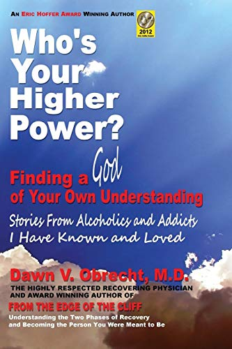 9780985569952: Who's Your Higher Power? Finding a God of Your Own Understanding