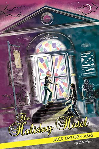 Jack Taylor Cases:: The Holiday Hotel (Volume 1): Christian N Wynn