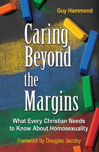 9780985574956: Caring Beyond the Margins (What Every Christian Needs to Know About Homosexuality)