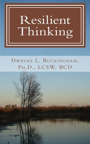 Resilient Thinking: The Power of Embracing Realistic and Optimistic Thoughts about Life, Love and ...