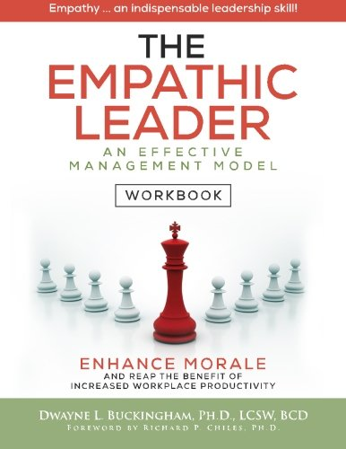 9780985576530: The Empathic Leader (Workbook): An Effective Managment Model for Enhancing Morale and Increasing Workplace Productivity