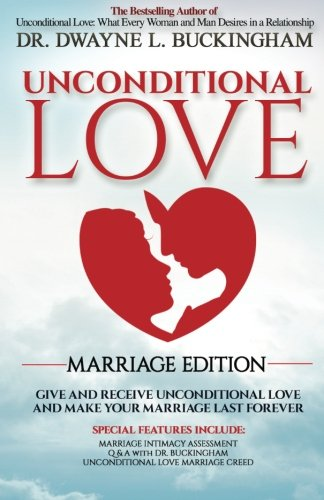 9780985576578: Unconditional Love Marriage Edition: Give and Receive Unconditional Love and Make Your Marriage Last Forever