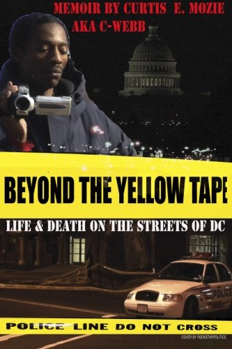 9780985577315: Beyond The Yellow Tape: Life & Death On The Streets Of DC: Life & Death On The Streets Of DC (Volume 1)