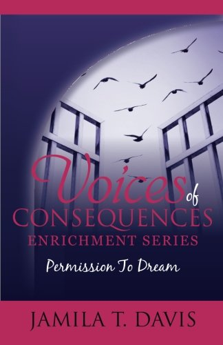 9780985580742: Permission to Dream: 12 Points to Discovering Your Life's Purpose and Recapturing Your Dreams (Voices of Consequences Enrichment Series) (Volume 2)