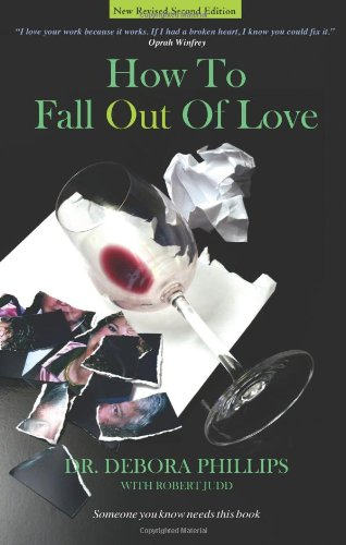 9780985581008: How To Fall Out Of Love - New Revised Second Edition