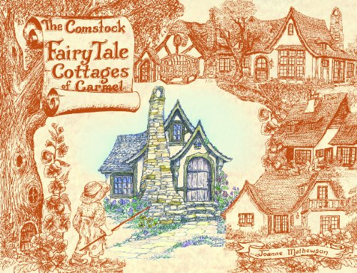 The Comstock Fairy Tale Cottages of Carmel: Joanne Mathewson