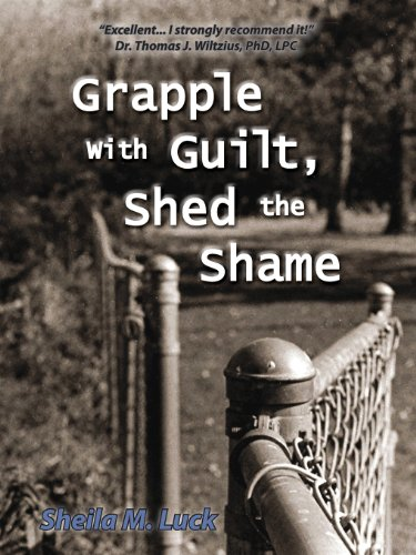 9780985582807: Grapple with Guilt, Shed the Shame