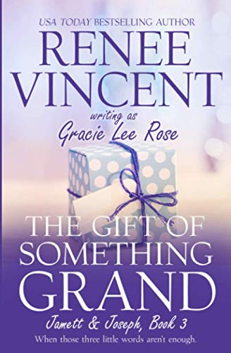 The Gift of Something Grand (Jamett & Joseph Series) (Volume 3): Renee Vincent