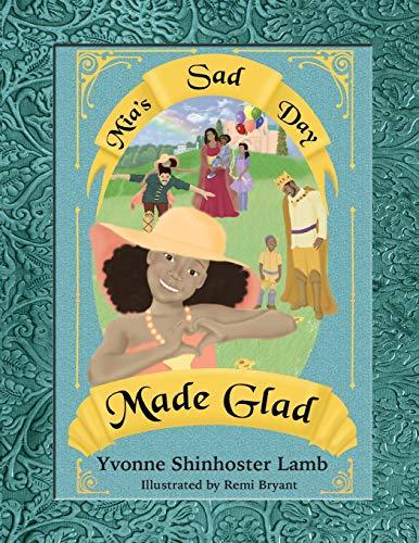 MIA s Sad Day Made Glad (Paperback): Yvonne Shinhoster Lamb