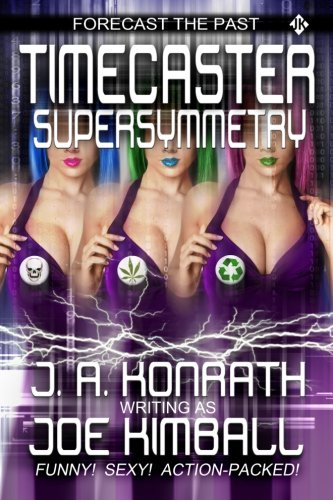 Timecaster Supersymmetry: Kimball, Joe; Konrath, J.A.