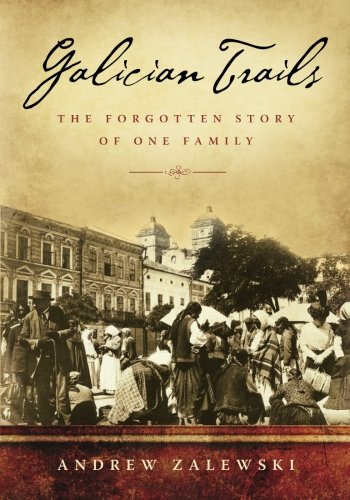 9780985589400: Galician Trails: The Forgotten Story of One Family