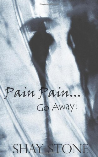 9780985590604: Pain Pain Go Away