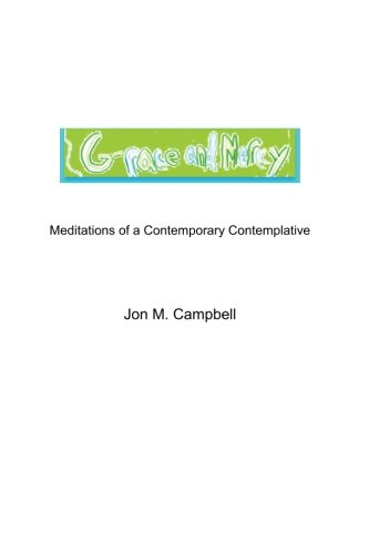 9780985592714: Grace and Mercy - Meditations of a Contemporary Contemplative (Volume 1)