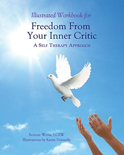 9780985593773: Illustrated Workbook For Freedom from Your Inner Critic:: A Self Therapy Approch