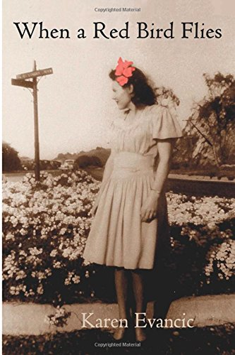 When a Red Bird Flies: Karen Evancic