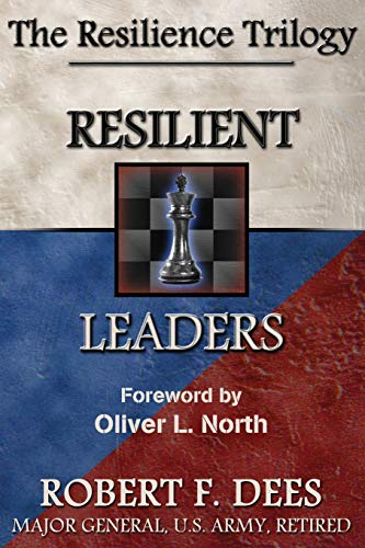 Resilient Leaders--The Resilience Trilogy: Robert F. Dees