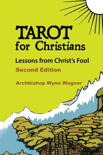 9780985598136: Tarot for Christians: Lessons from Christ's Fool (2d edition)