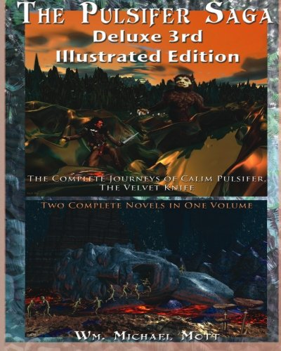 The Pulsifer Saga: Deluxe 3rd Illustrated Edition: Wm. Michael Mott