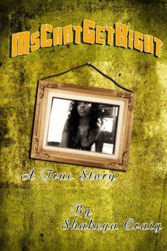 9780985601010: Mscantgetright A True Story: A True Story