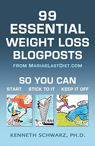 9780985603069: 99 Essential Weight Loss Blogposts: So You Can Start, Stick to It, Keep It Off