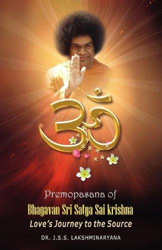 Premopasana of Bhagavan Sri Satya Sai Krishna: Dr J S