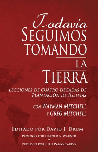 Todavi a Seguimos Tomando La Tierra (Spanish Edition): Kidwell Publishing