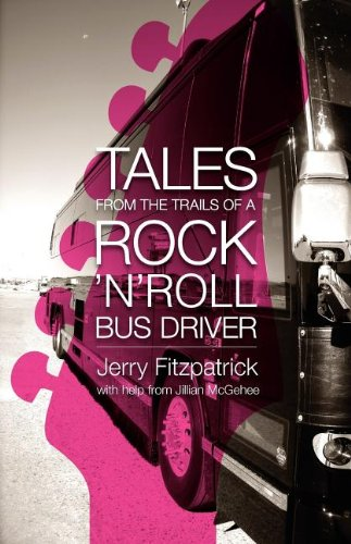 9780985607609: Tales from the Trails of a Rock 'n' Roll Bus Driver