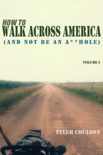 9780985611934: How To Walk Across America: And Not Be an A**Hole
