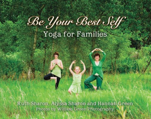 9780985615109: Be Your Best Self - Yoga For Families