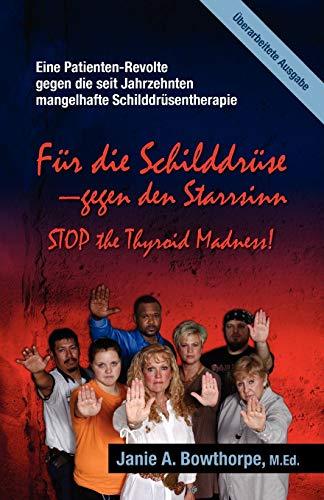9780985615406: Fur Die Schilddruse - Gegen Den Starrsinn!