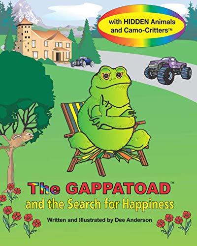 9780985619367: The GAPPATOAD and the SEARCH FOR HAPPINESS with Hidden Animals and Camo-Critters