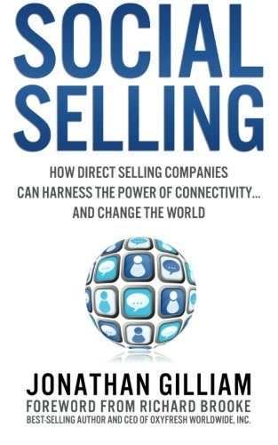 9780985621605: Social Selling: How Direct Selling Companies Can Harness the Power of Connectivity....and Change the World (Volume 1)