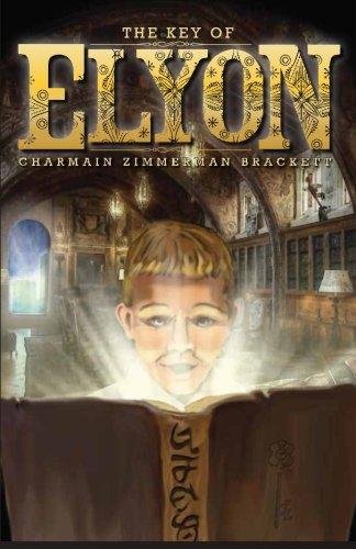 The Key of Elyon: Brackett, Charmain Zimmerman
