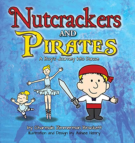 9780985625986: Nutcrackers and Pirates: A Boy's Journey Into Dance