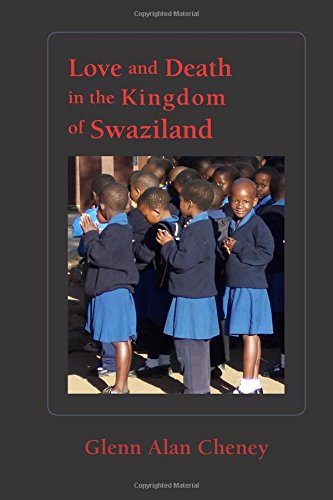 9780985628413: Love and Death in the Kingdom of Swaziland