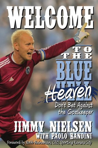 9780985631482: Welcome to the Blue Heaven: Don't Bet Against the Goalkeeper