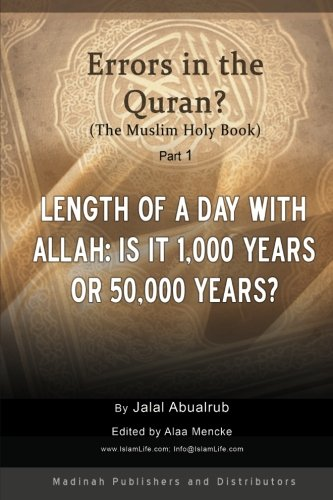 9780985632618: Errors in the Quran? (The Muslim Holy Book): Length of a Day with Allah: Is it 1,000 Years or 50,000 Years? (Volume 1)