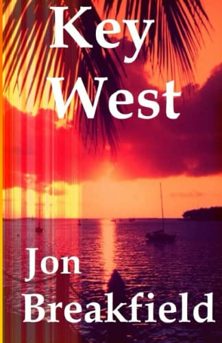9780985639808: Key West: Tequila, a Pinch of Salt and a Quirky Slice of America