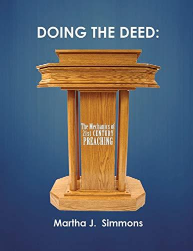 9780985642617: Doing the Deed: The Mechanics of 21st Century Preaching (Volume 1)