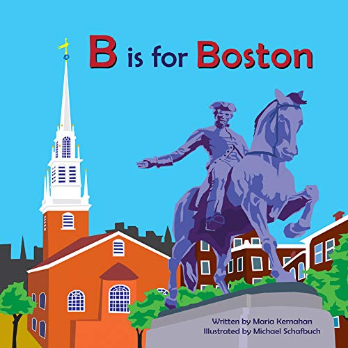 B Is for Boston (Alphabet Cities): Kernahan, Maria