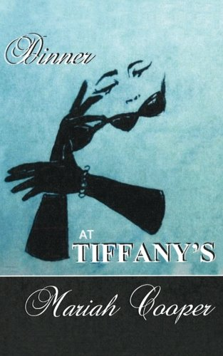 Dinner at Tiffanys: Mariah Cooper