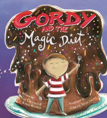 Gordy And The Magic Diet: Kim Diersen; April Runge