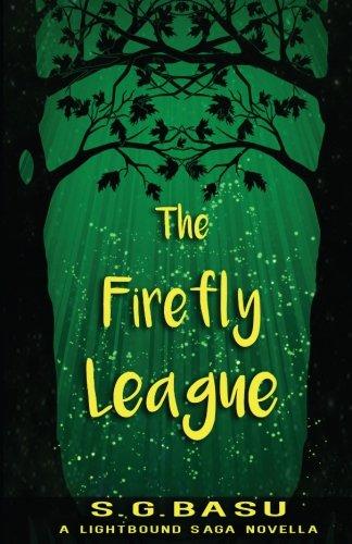 9780985646783: The Firefly League: A Lightbound Saga Novella (Once Upon a Planet)