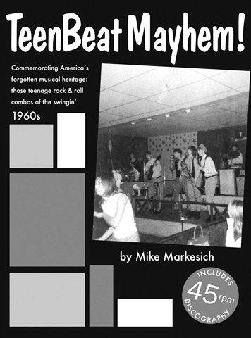 Teenbeat Mayhem! Commemorating America's Forgotten Musical Heritage: Those Teenage Rock & ...