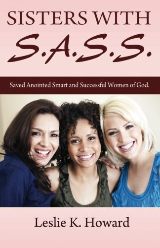 9780985650209: Sisters With S.A.S.S.: Saved Anointed Smart and Successful Women of God