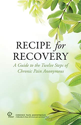 9780985652463: Recipe for Recovery: A Guide to the Twelve Steps of Chronic Pain Anonymous