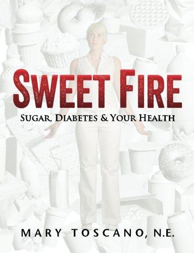 9780985653903: Sweet Fire: Sugar, Diabetes & Your Health