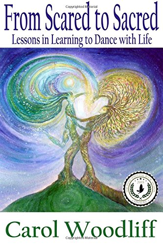 From Scared to Sacred: Lessons in Learning: Woodliff, Carol